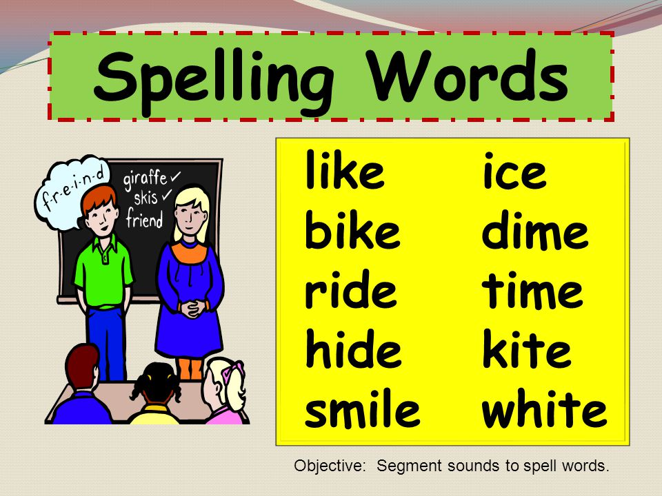Spelling Words like ice bike dime ride time hide kite smile white