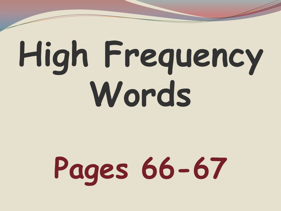 High Frequency Words Pages 66-67