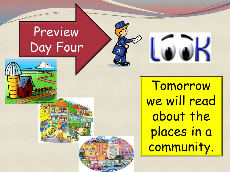 Tomorrow we will read about the places in a community.