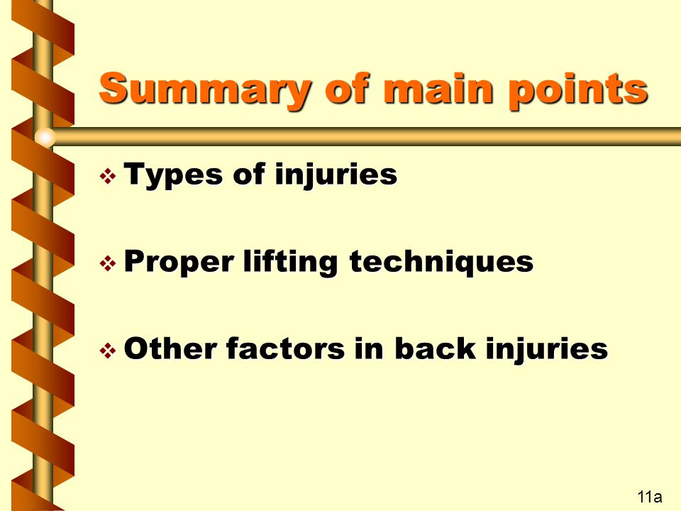 Summary of main points Types of injuries Proper lifting techniques