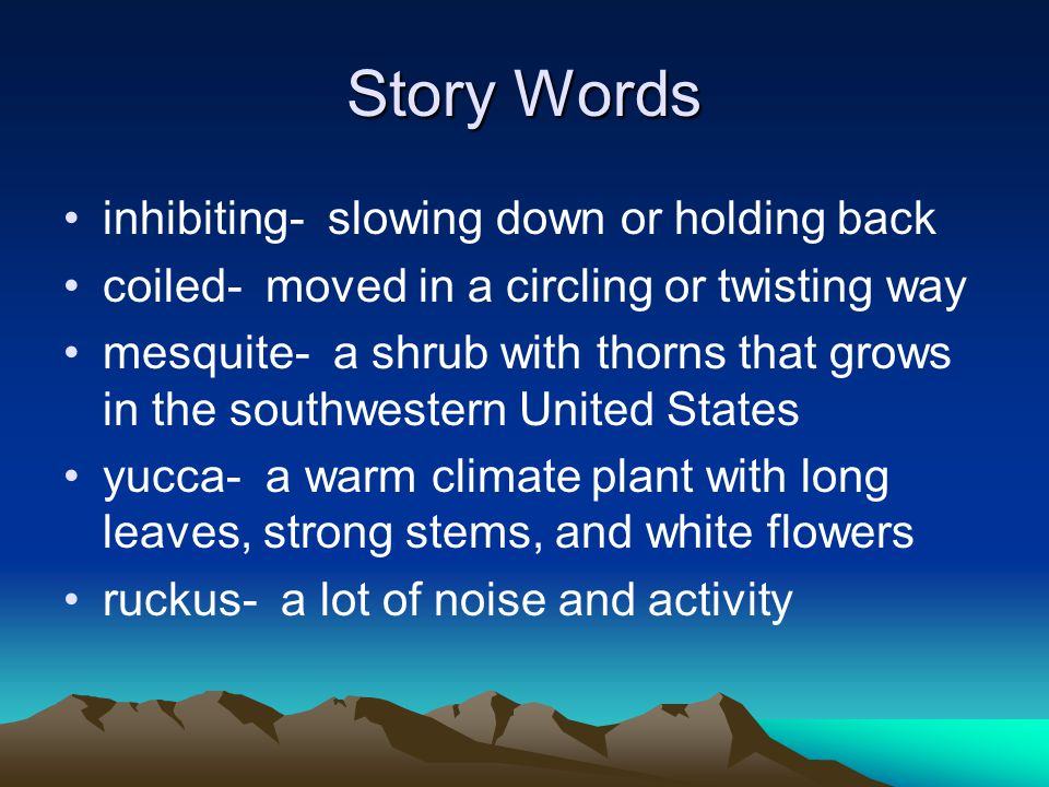 Story Words inhibiting- slowing down or holding back