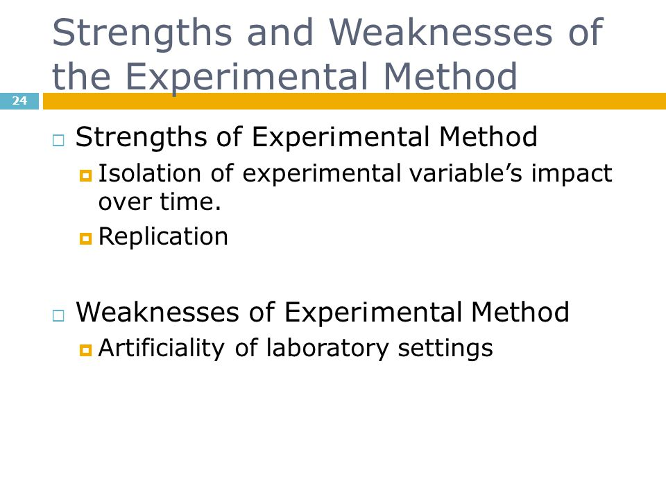 Strengths and Weaknesses of the Experimental Method