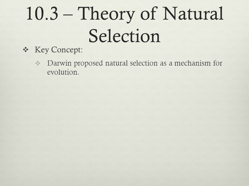 10.3 – Theory of Natural Selection