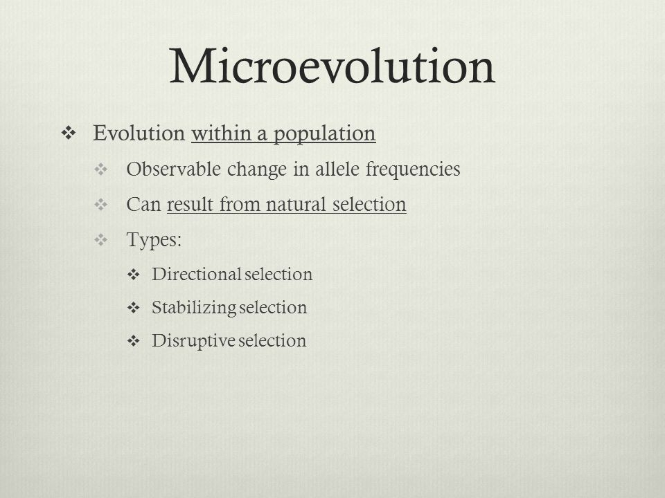 Microevolution Evolution within a population