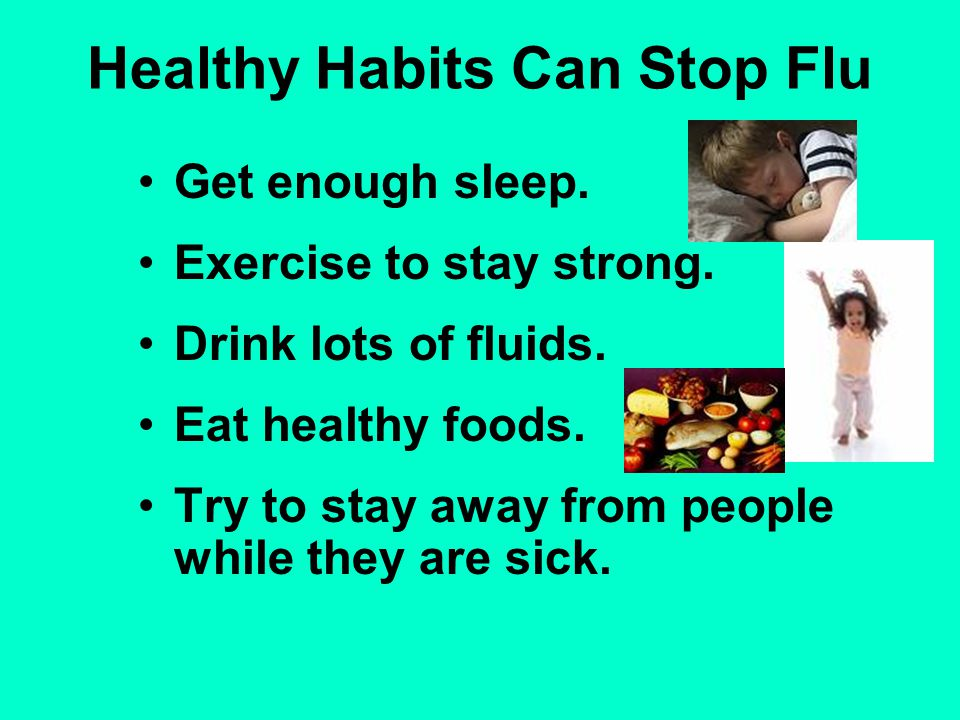Healthy Habits Can Stop Flu