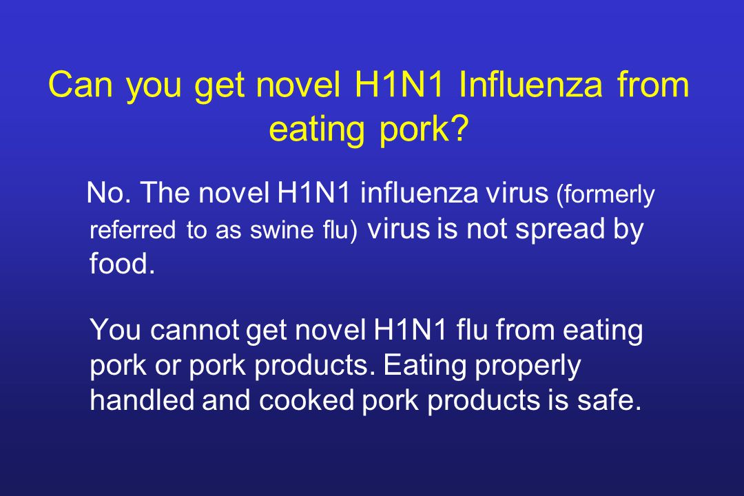 Can you get novel H1N1 Influenza from eating pork