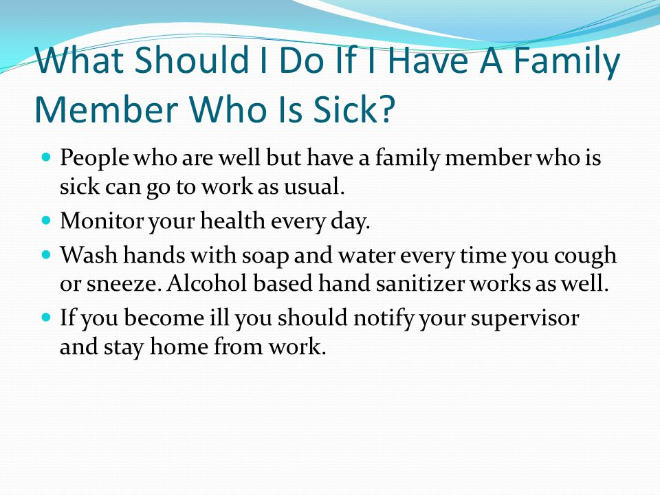What Should I Do If I Have A Family Member Who Is Sick