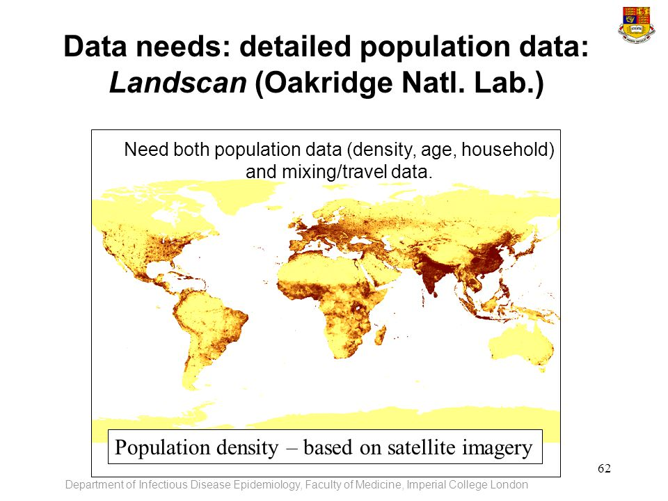 Data needs: detailed population data: Landscan (Oakridge Natl. Lab.)