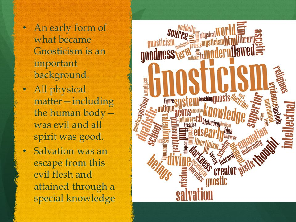 An early form of what became Gnosticism is an important background.