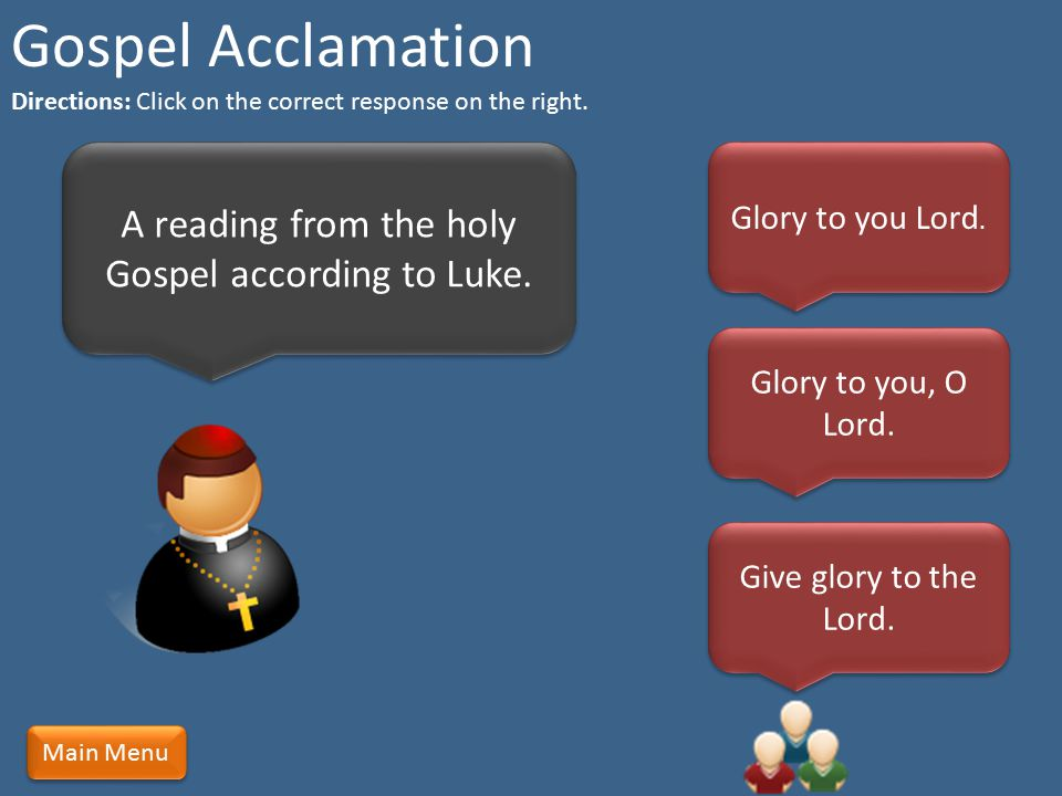 A reading from the holy Gospel according to Luke.