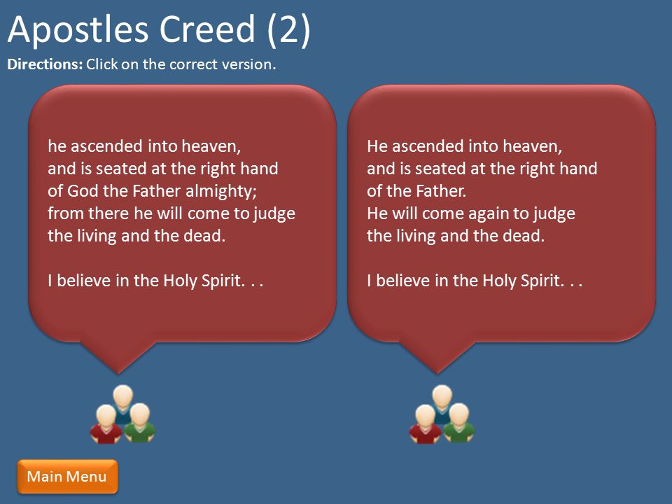 Apostles Creed (2) Directions: Click on the correct version.