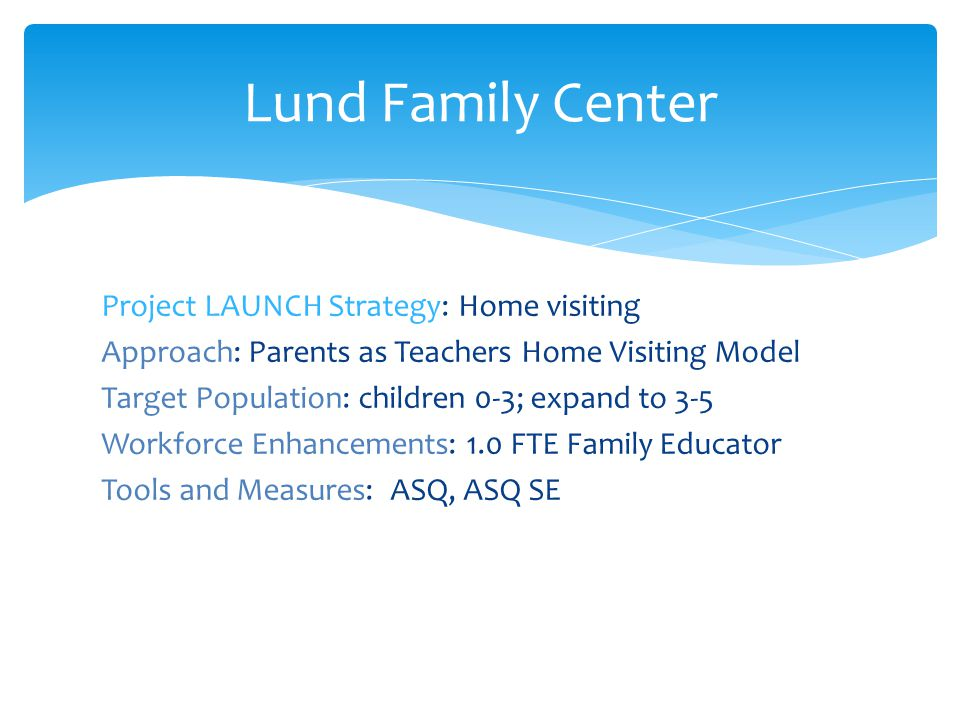 Lund Family Center Project LAUNCH Strategy: Home visiting