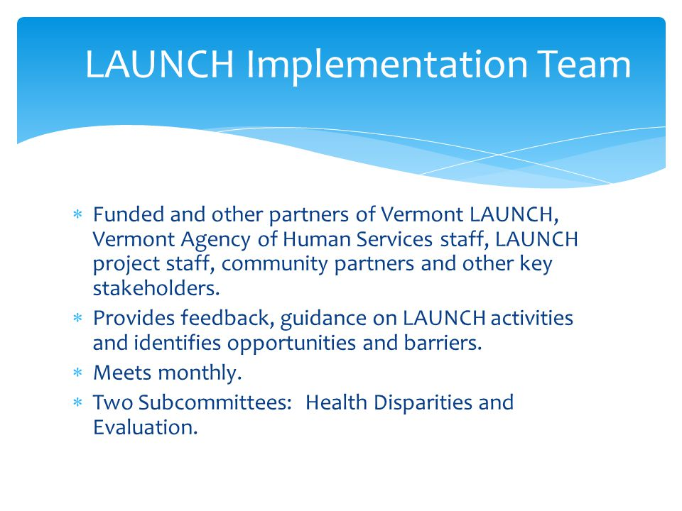 LAUNCH Implementation Team