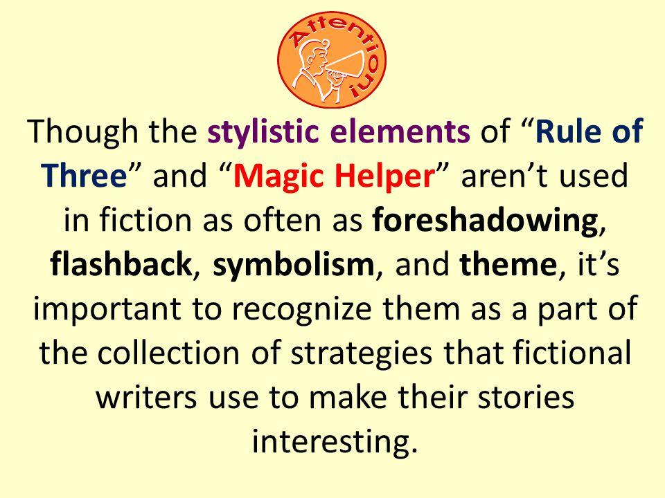 Stylistic Elements Of Fiction Rule Of Three Magic Helper Ppt