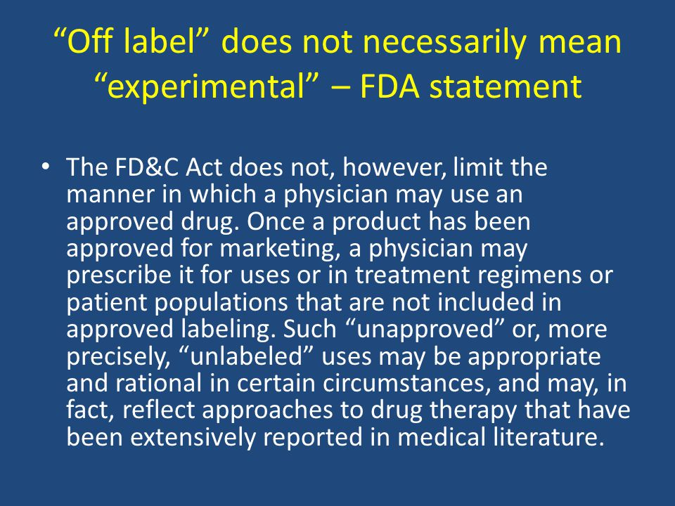 Off label does not necessarily mean experimental – FDA statement