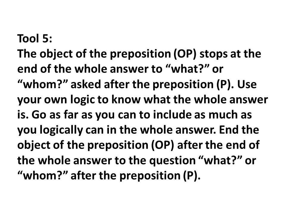 Tool 5 The Object Of Preposition OP Stops At End