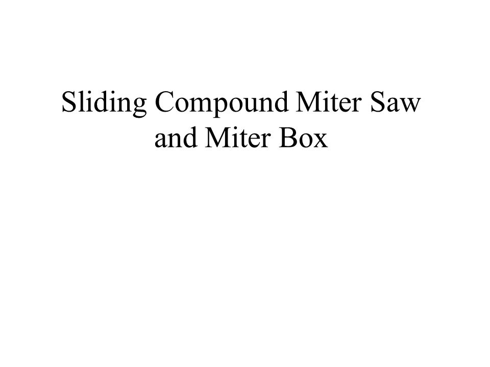 Sliding Compound Miter Saw and Miter Box