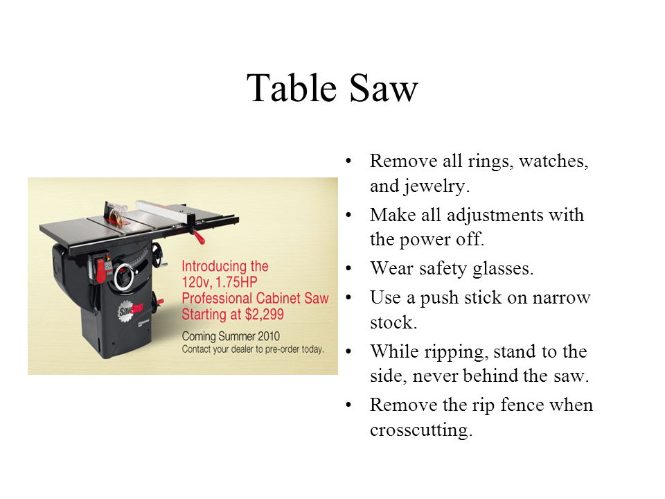 Table Saw Remove all rings, watches, and jewelry.