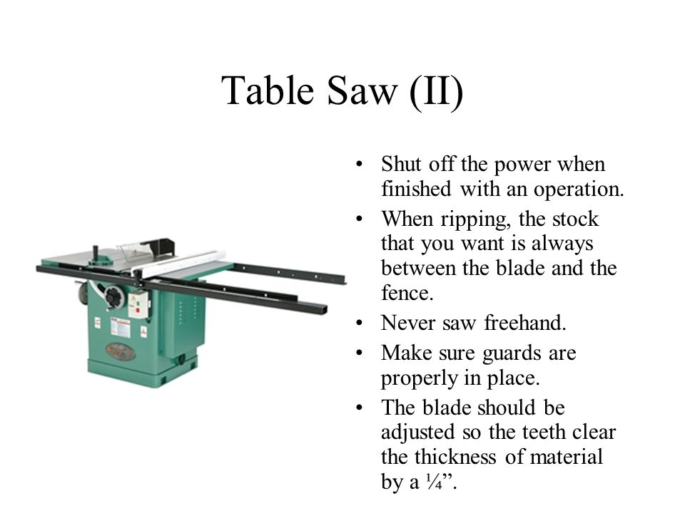 Table Saw (II) Shut off the power when finished with an operation.