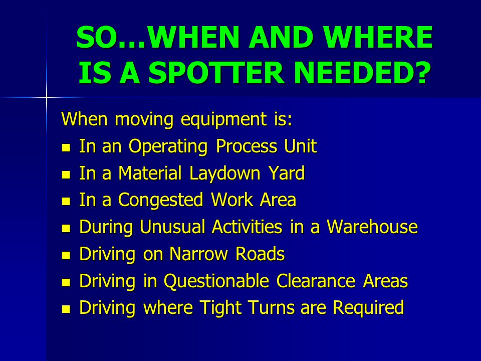 SO…WHEN AND WHERE IS A SPOTTER NEEDED