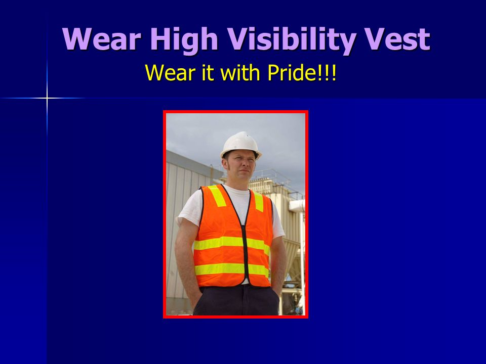 Wear High Visibility Vest