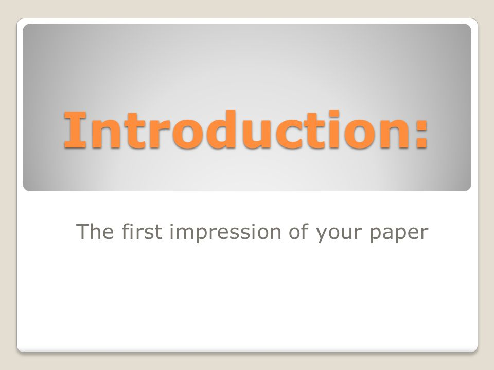 The first impression of your paper