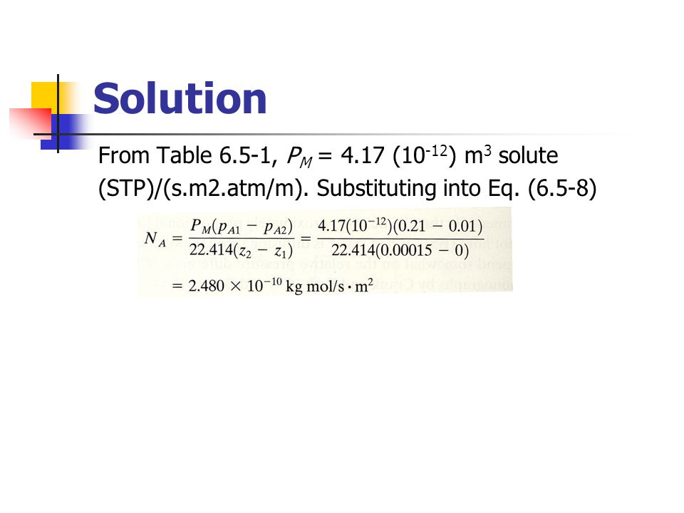 Solution From Table 6.5-1, PM = 4.17 (10-12) m3 solute