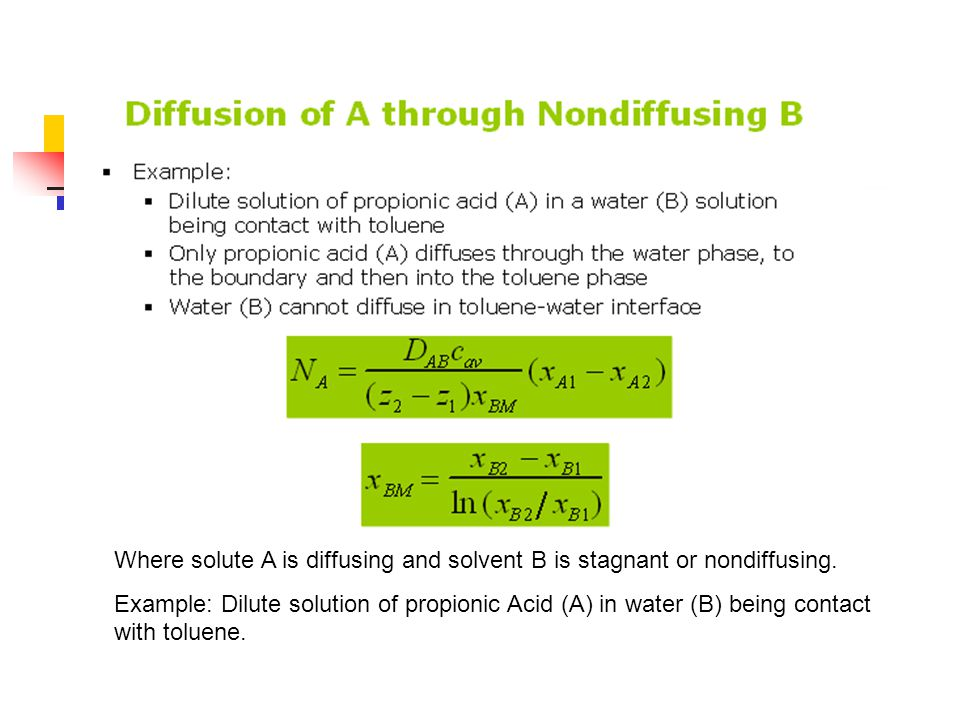 Where solute A is diffusing and solvent B is stagnant or nondiffusing.