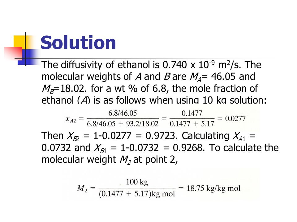 Solution The diffusivity of ethanol is x 10-9 m2/s. The
