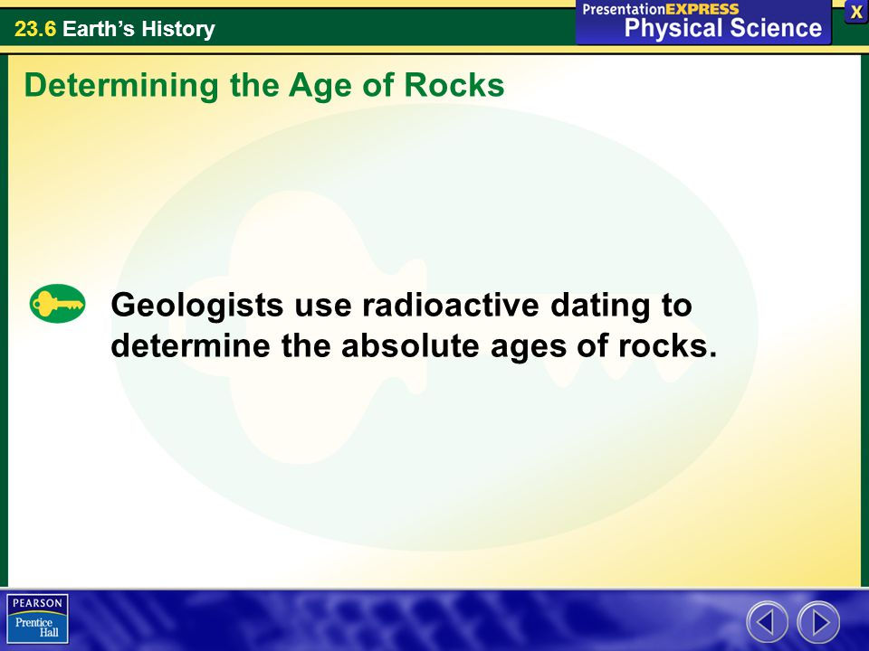 Geologists use radioactive hookup to do what