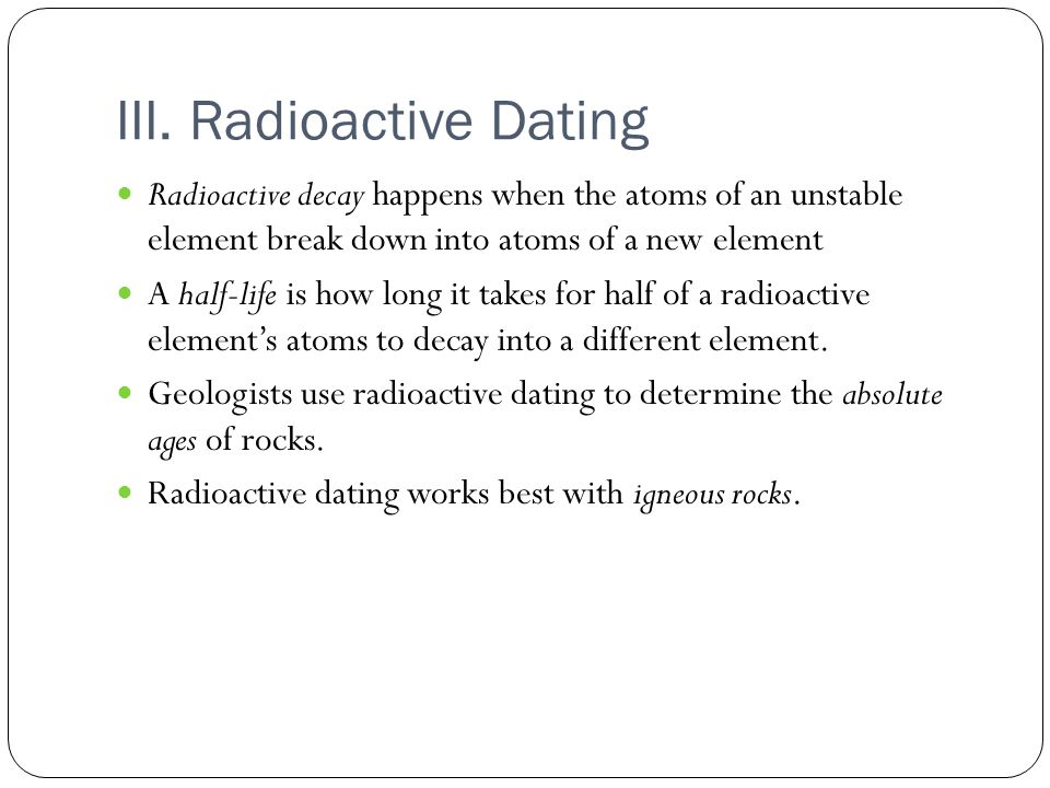 geologists use radioactive elements in rocks mainly to identify