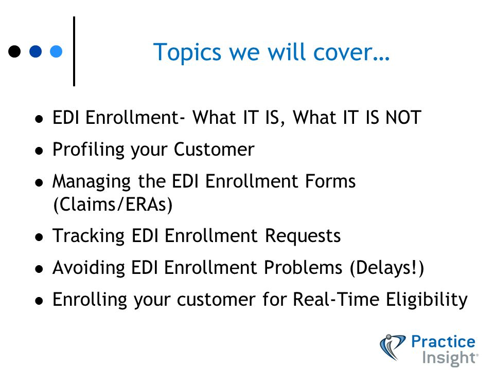 EDI Enrollment Webinar for Practice Insight Authorized