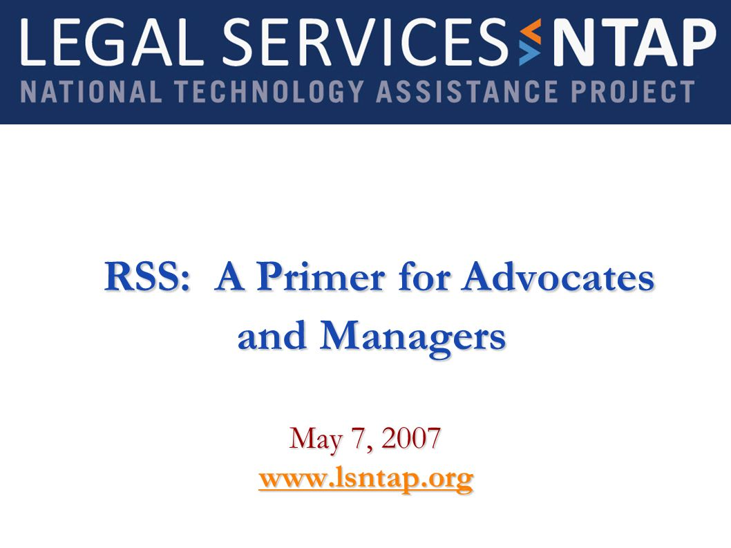 RSS: A Primer for Advocates and Managers