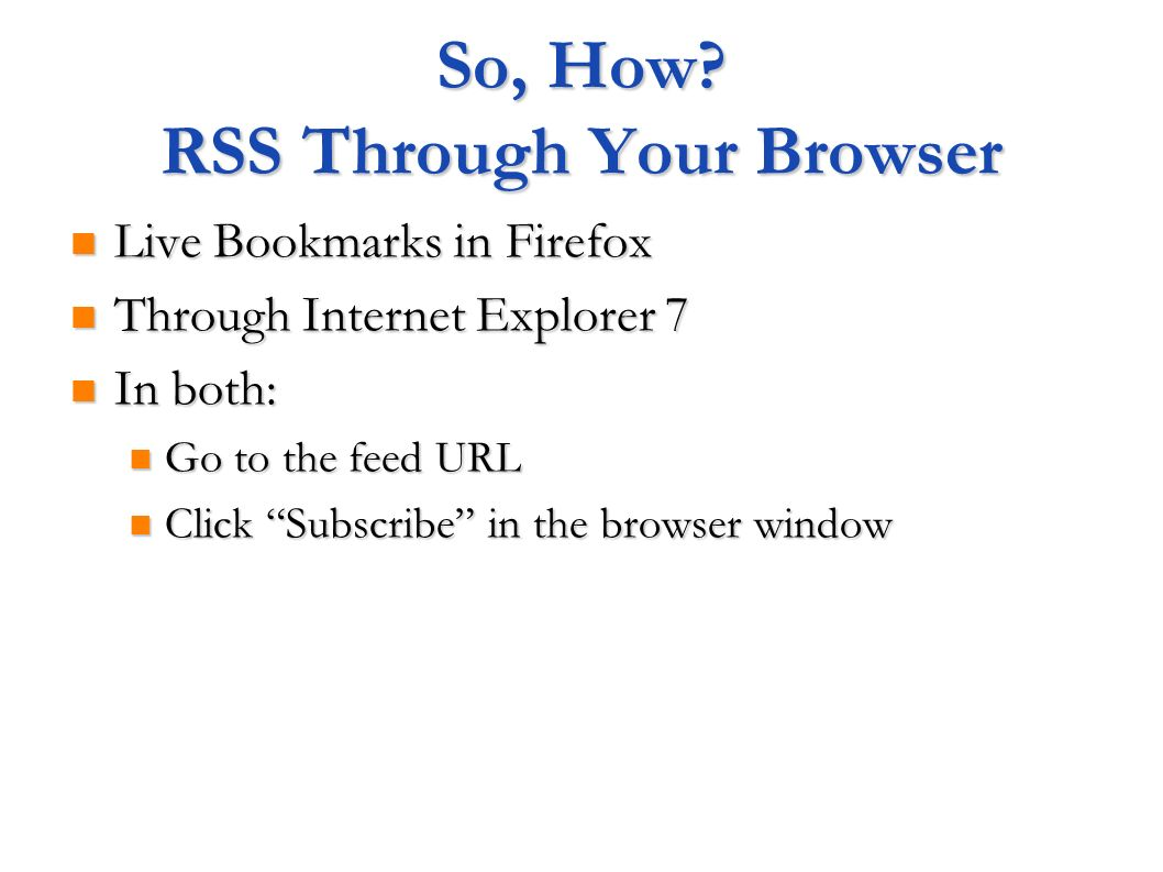 So, How RSS Through Your Browser