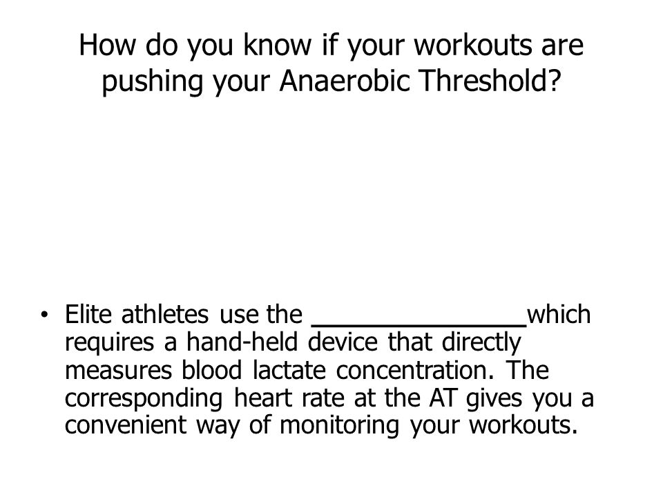 How do you know if your workouts are pushing your Anaerobic Threshold