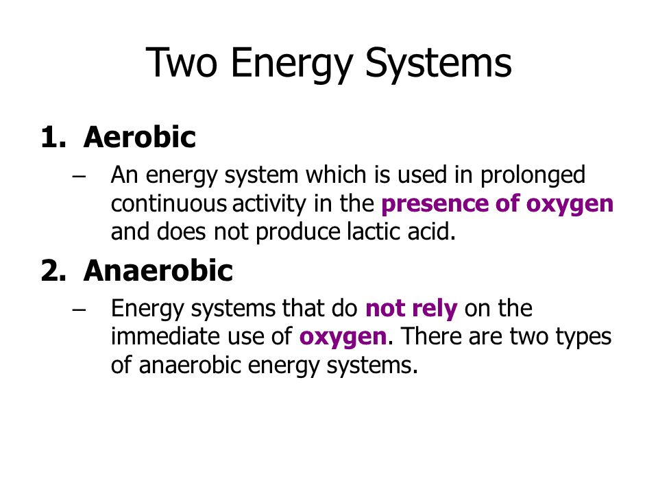 Two Energy Systems Aerobic Anaerobic
