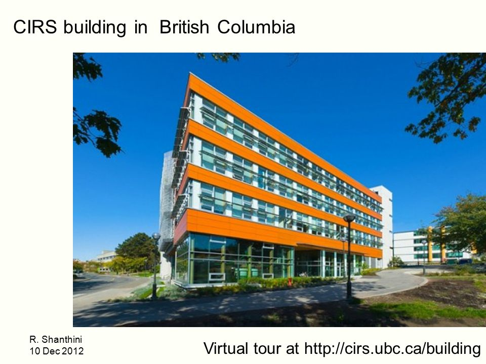 Virtual tour at http://cirs.ubc.ca/building