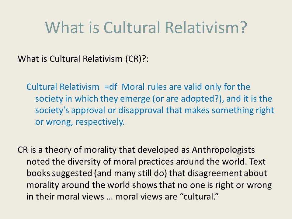 Moral Objectivism Subjective Relativism Cultural Relativism