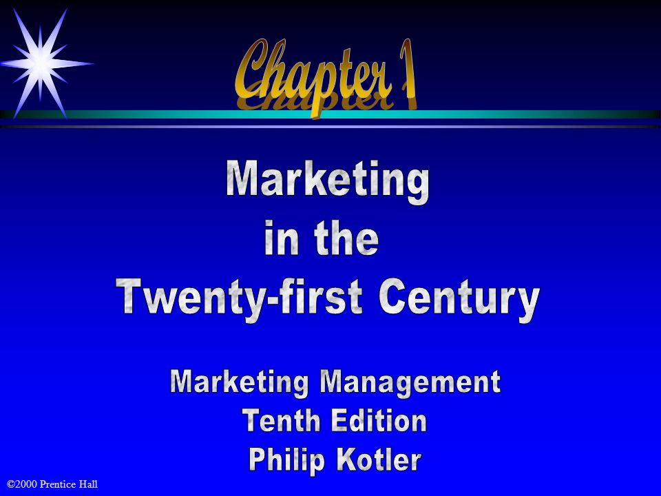 Chapter 1 Marketing In The Twenty First Century Marketing Management