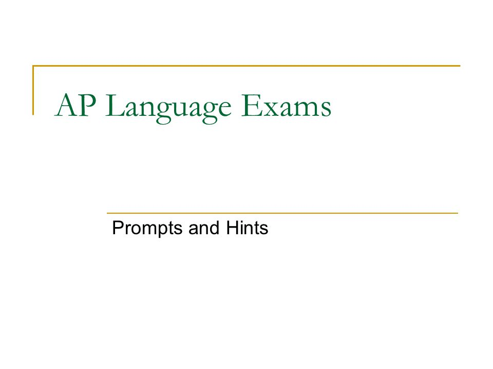 AP Language Exams Prompts and Hints