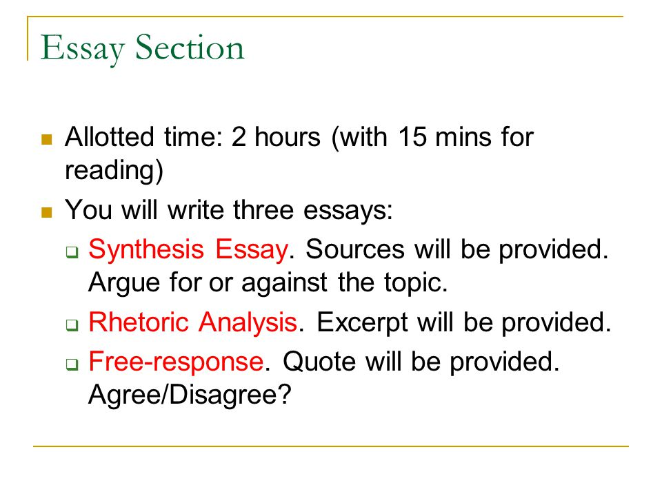 Essay Section Allotted time: 2 hours (with 15 mins for reading)