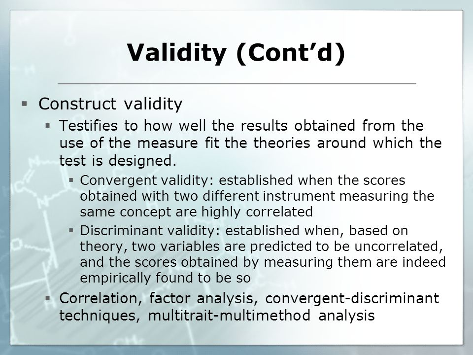 Validity (Cont'd) Construct validity