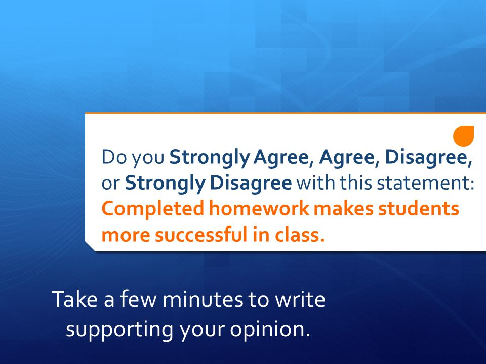 Take a few minutes to write supporting your opinion.