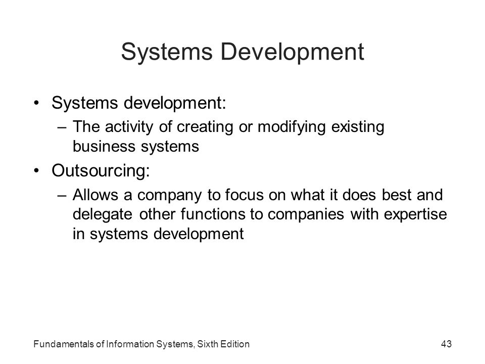 Systems Development Systems development: Outsourcing:
