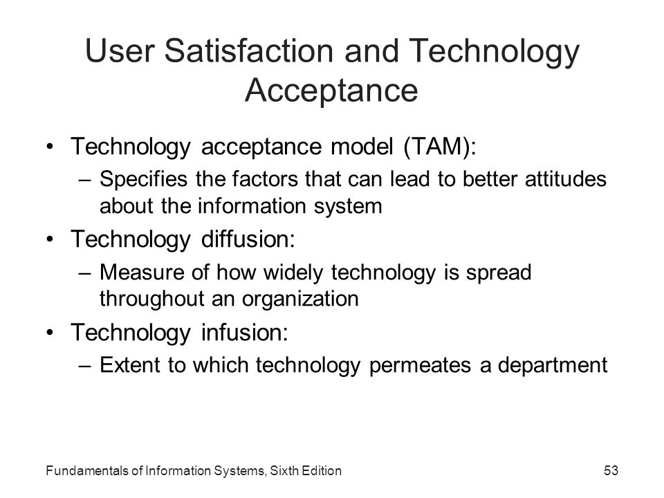 User Satisfaction and Technology Acceptance