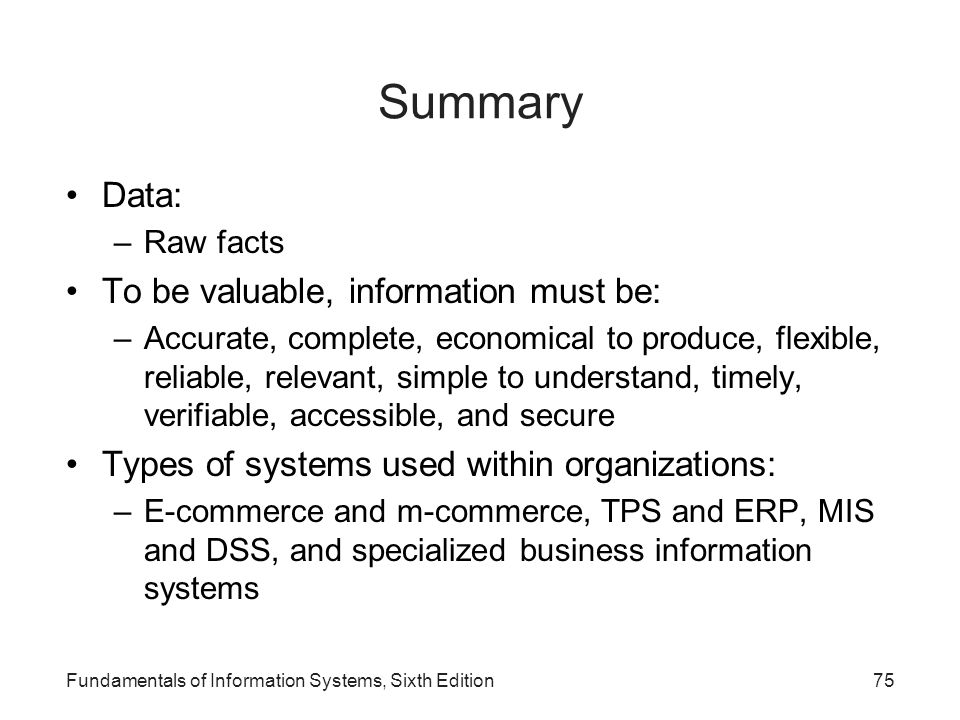 Summary Data: To be valuable, information must be: