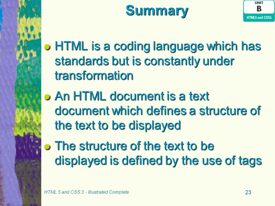 Summary HTML is a coding language which has standards but is constantly under transformation.