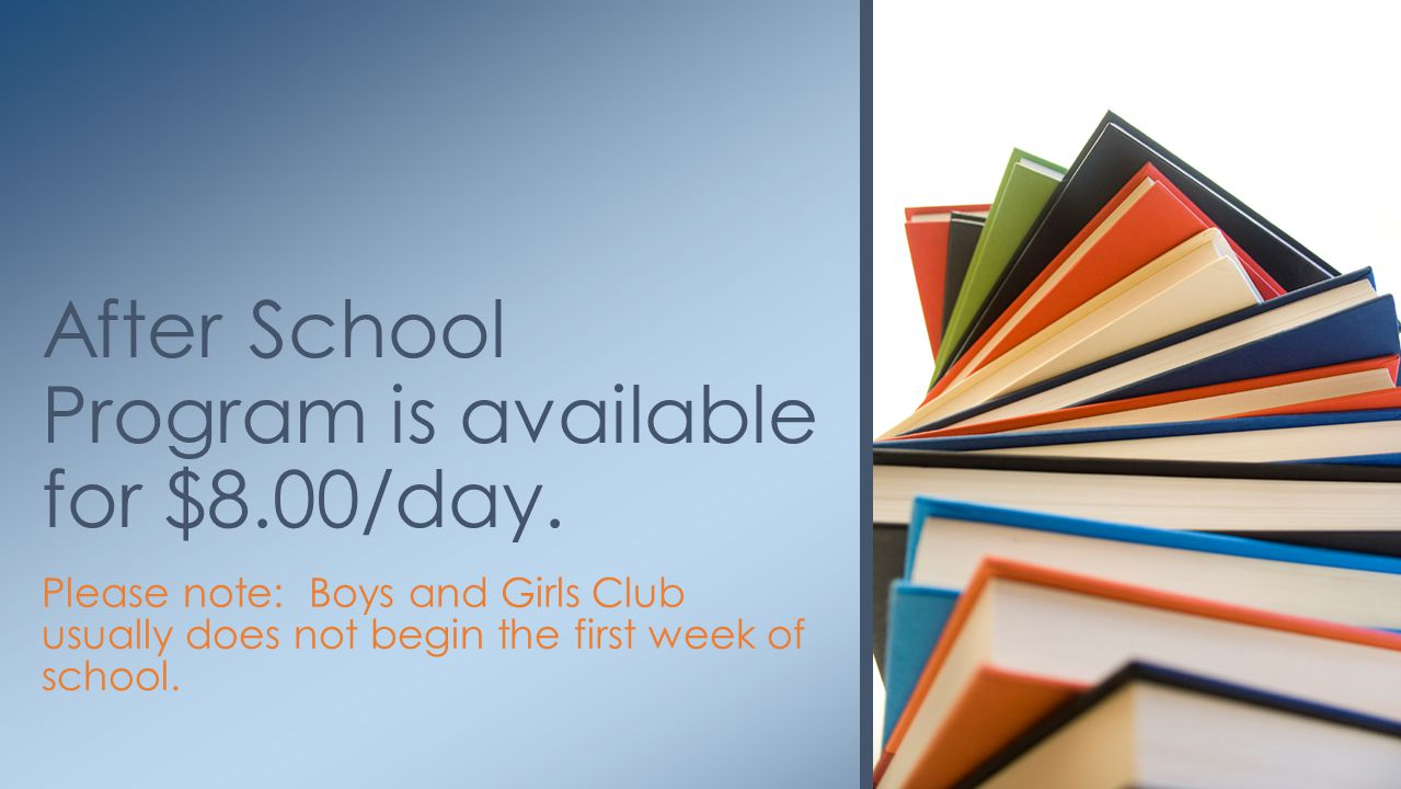 After School Program is available for $8.00/day.