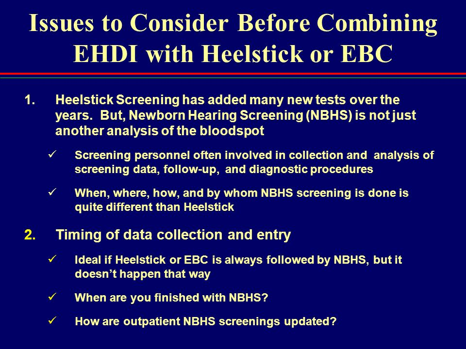 Issues to Consider Before Combining EHDI with Heelstick or EBC