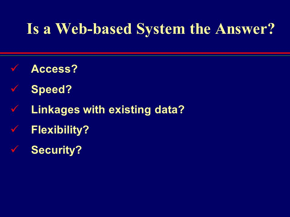 Is a Web-based System the Answer
